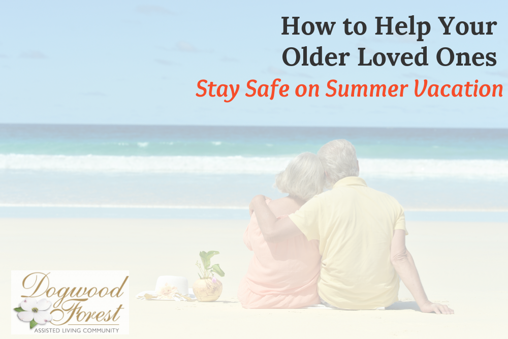 How to Help Your Older Loved Ones Stay Safe on Summer Vacation FI